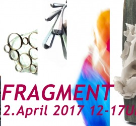 Fragmente - Fragments 2. April 2017